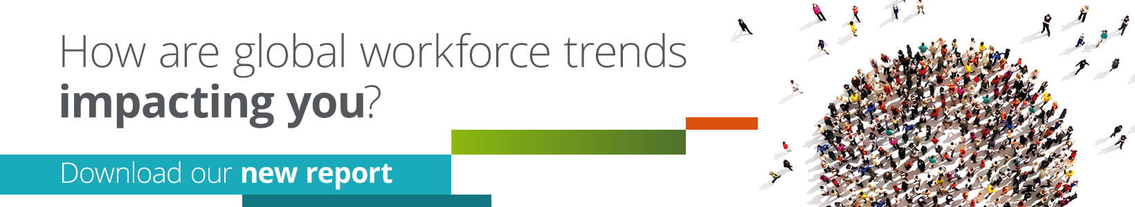 How are global workforce trends impacting you?