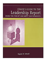 Coach's Guide to the Leadership Report using FIRO-B<sup>®</sup> and MBTI<sup>®</sup> Instruments