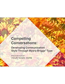 Compelling Conversations Through Myers-Briggs<sup>®</sup> Type