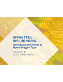 Impactful Influencing: Harnessing the Power of Myers-Briggs<sup>®</sup> type
