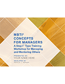 MBTI<sup>®</sup> Concepts for Managers: A Step I Type Training Workshop for Managing and Mentoring Others