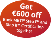 Get €600 off. Book the MBTI Foundation and Step II Qualifying together