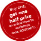 Buy one, get one half price on online How To workshops. Code: BOGOHP15