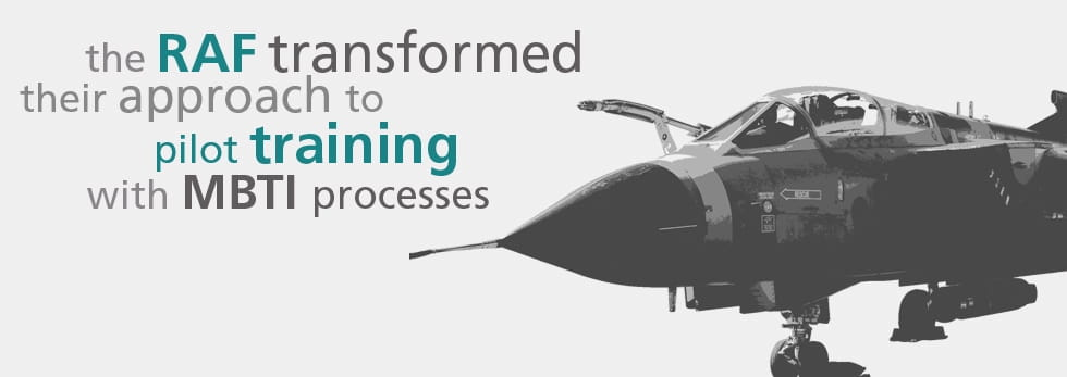 the RAF transformed their approach to pilot training with MBTI processes