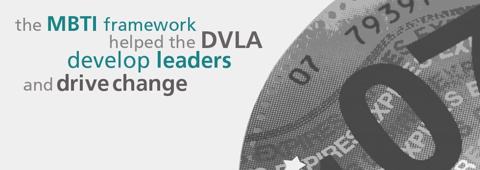 the MBTI framework helped the DVLA develop leaders and drive change