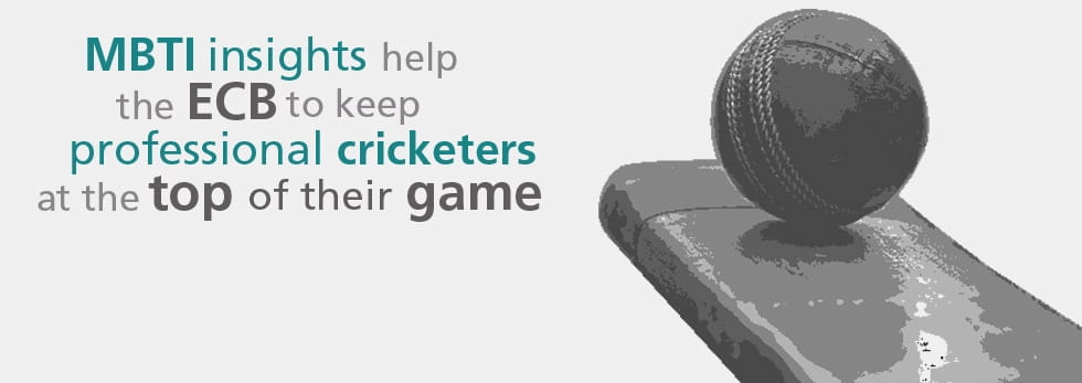 MBTI insights help the ECB to keep professional cricketers at the top of their game.